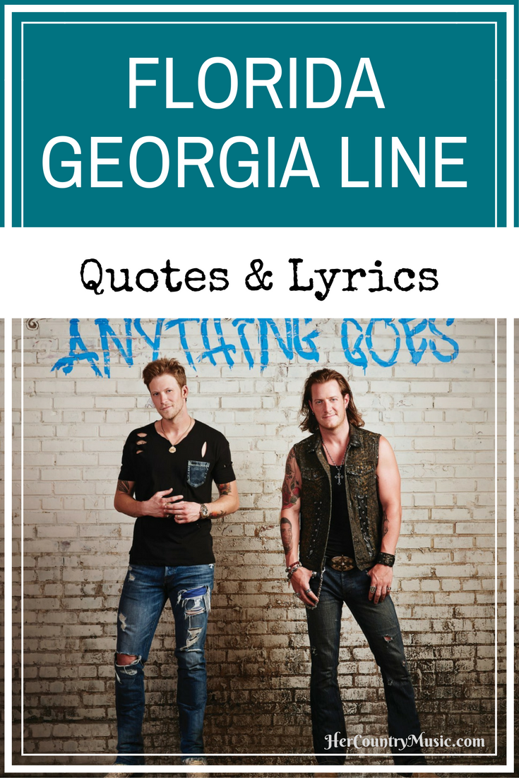 Florida Georgia Lyrics and Quotes plus Florida Georgia Line Tour Dates at HerCountryMusic.com