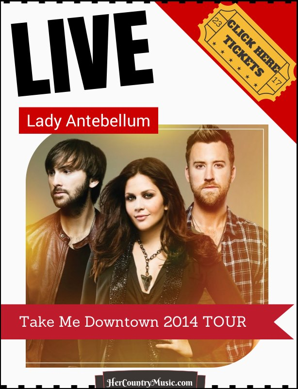 Lady Antebellum 2014 Tour Dates HerCountryMusic.com