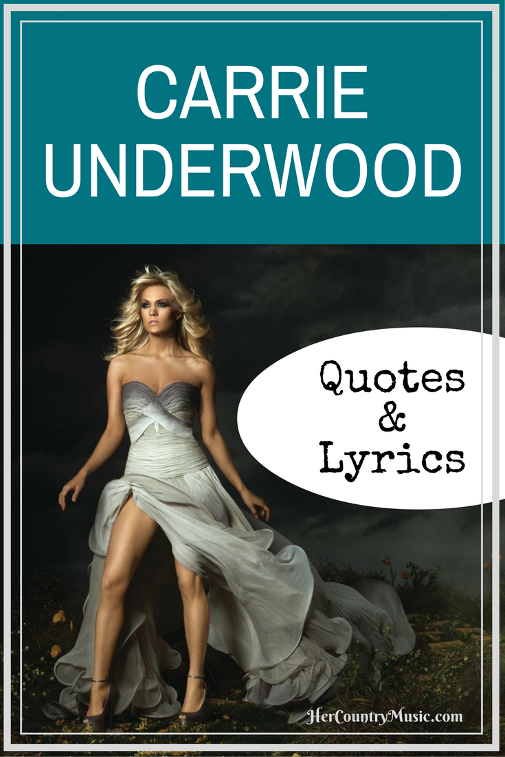 Carrie Underwood Quotes and Lyrics at HerCountryMusic.com