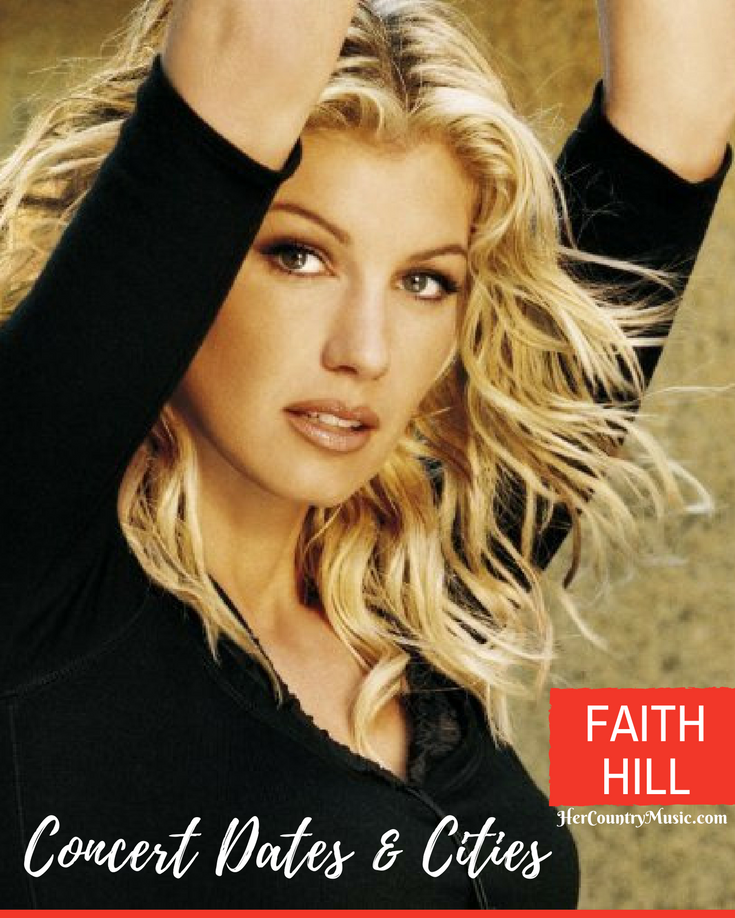 Faith Hill Tour Dates and Cities for her upcoming concert tour at HerCountryMusic.com