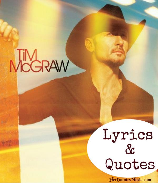 Tim McGraw Quotes and Lyrics at HerCountryMusic.com