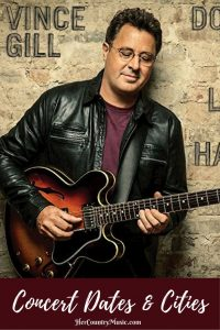 Vince Gill Tour Dates at HerCountryMusic.com