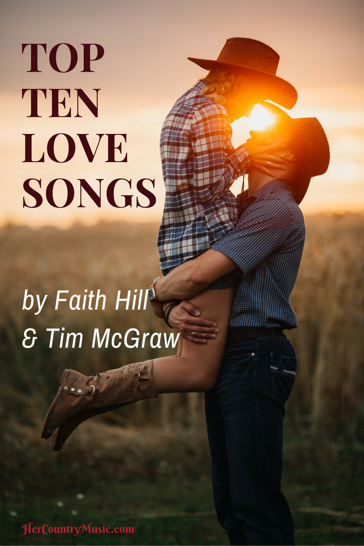 Top Ten Love Songs by Fai at HerCountryMusic.comth Hill and Tim McGraw