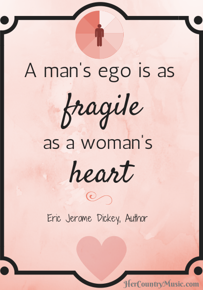 A man's ego is as