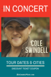 Is Cole Swindell tour comin' to your town? Get Cole Swindell tour cites, dates, tickets. The works! ..at HerCountryMusic.com