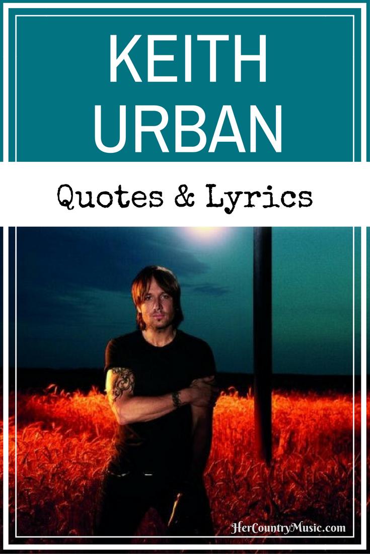 Keith Urban Lyrics and Quotes at HerCountryMusic.com