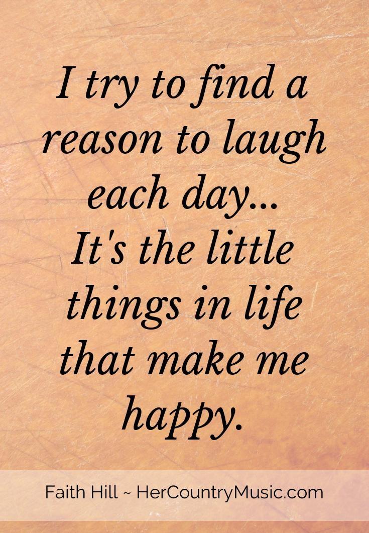 "Faith Hill Quote ""Laugh Each Day"""