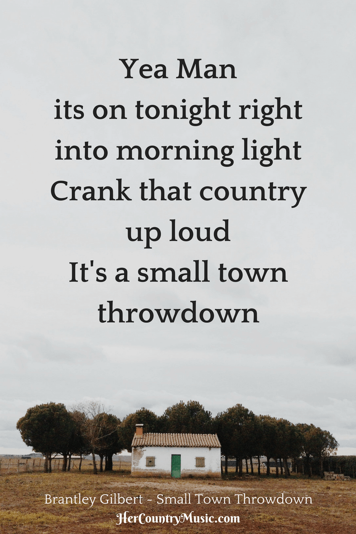 "Country Music Lyrics Brantley Gilbert ""Small Town Throwdown"" at HerCountryMusic.com"