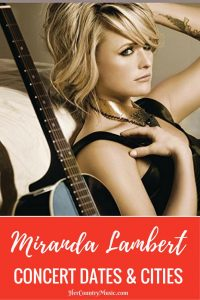 Miranda Lambert Tour Dates at HerCountryMusic
